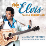 An Elvis Family Christmas with Danny Vernon at the WA Walton Event Center