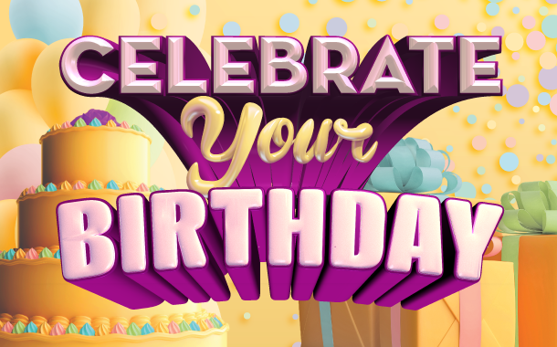 Birthday Offers: $10 Dining Offer, $20 off best available Lodge rate, Virtual Game
