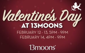 Valentine's Day at 13moons