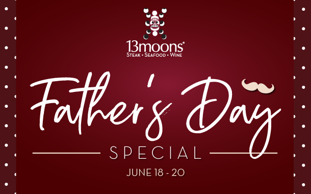 13moons-father's-day-special
